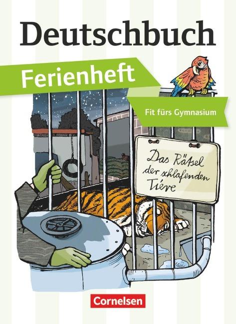 Deutschbuch Ferienheft Gymnasium: Vorbereitung Klasse 5: Das Rätsel der schlafenden Tiere - Deborah Mohr