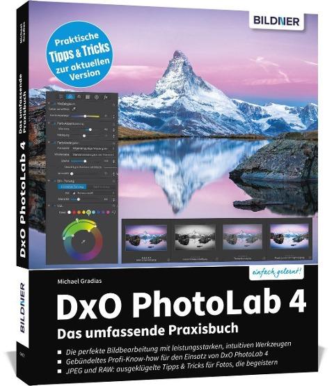 DxO PhotoLab 4 - Das umfassende Praxisbuch - Michael Gradias