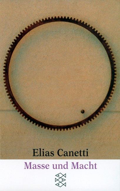 Masse und Macht - Elias Canetti