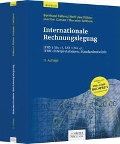 Internationale Rechnungslegung - Bernhard Pellens, Rolf Uwe Fülbier, Joachim Gassen, Thorsten Sellhorn