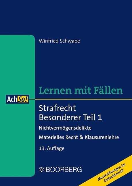 Strafrecht Besonderer Teil 1 - Winfried Schwabe