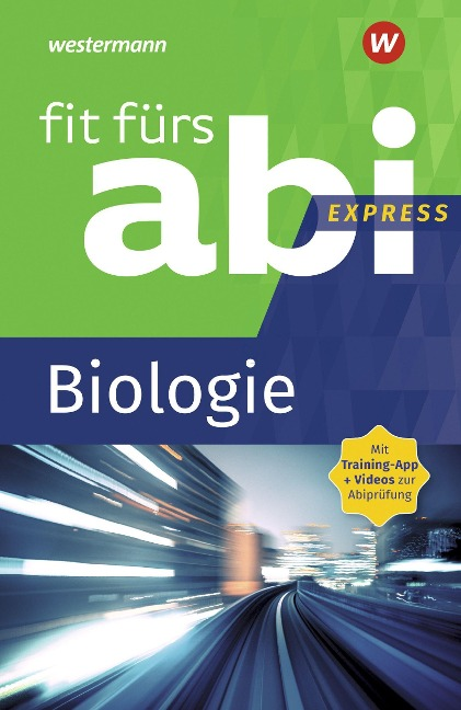 Fit fürs Abi Express. Biologie - Karlheinz Uhlenbrock, Michael Walory
