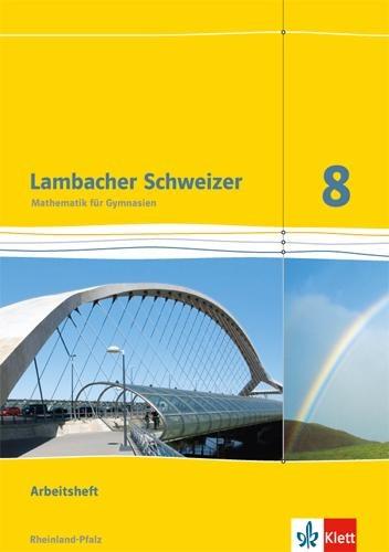 Lambacher Schweizer. 8. Schuljahr. Arbeitsheft plus Lösungsheft. Neubearbeitung. Rheinland-Pfalz -
