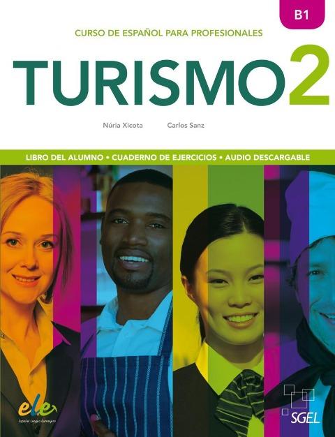 Turismo 2 Kurs- und Arbeitsbuch - Núria Xicota, Carlos Sanz