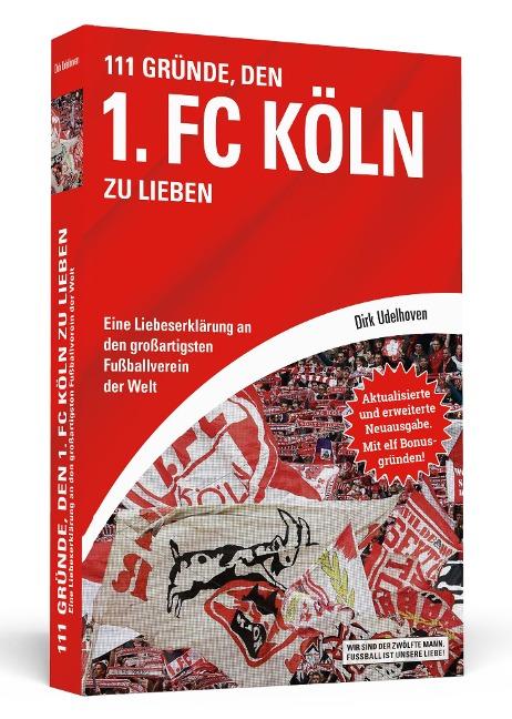 111 Gründe, den 1. FC Köln zu lieben - Dirk Udelhoven