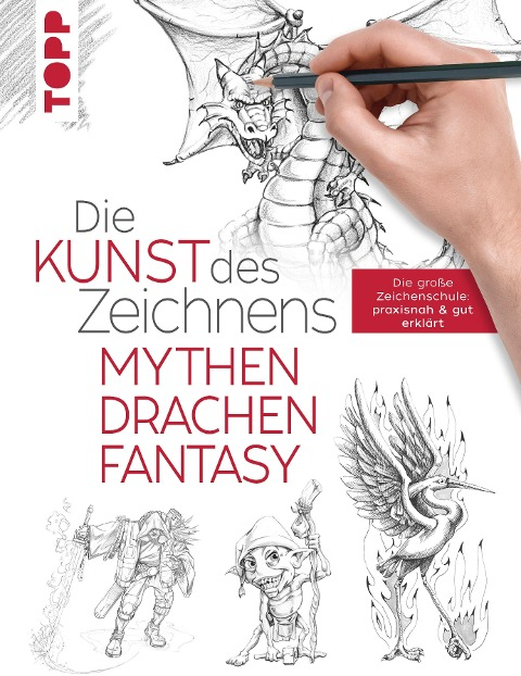 Die Kunst des Zeichnens - Mythen, Drachen, Fantasy - Frechverlag