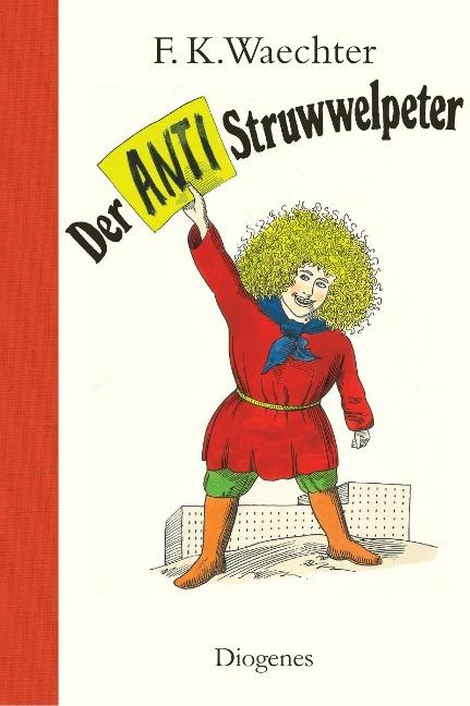 Der Anti-Struwwelpeter - F. K. Waechter
