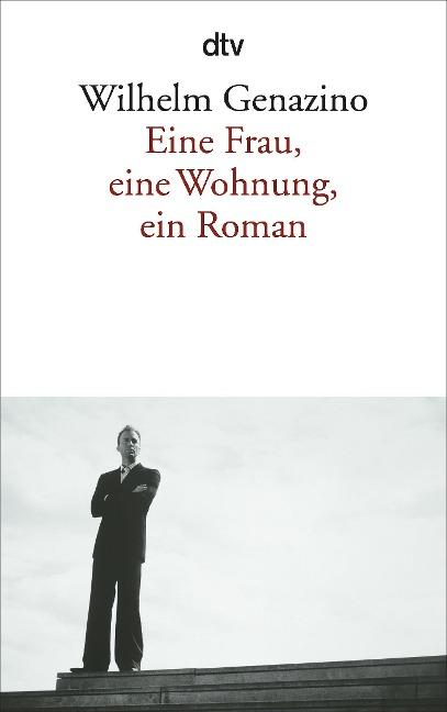 Eine Frau, eine Wohnung, ein Roman - Wilhelm Genazino