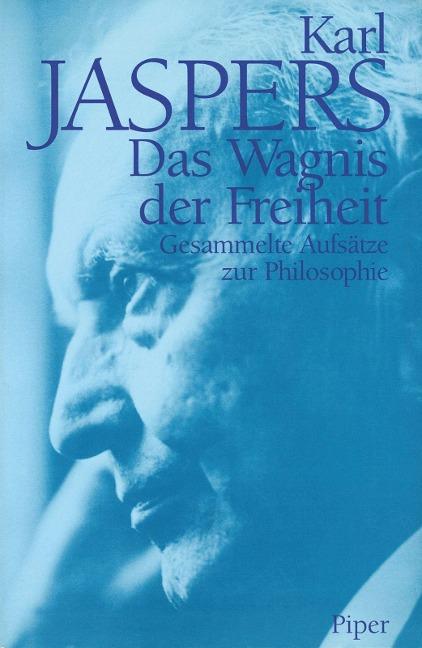 Das Wagnis der Freiheit - Karl Jaspers