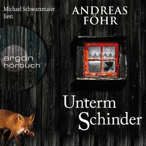 Unterm Schinder - Ein Wallner & Kreuthner Krimi, Band 9 (Gekürzt) - Andreas Föhr