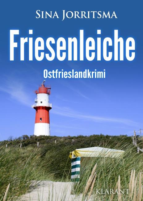 Friesenleiche. Ostfrieslandkrimi - Sina Jorritsma