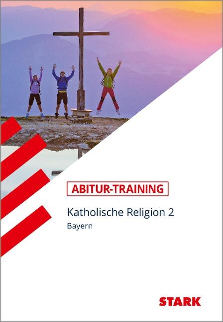 Abitur-Training - Religion Katholische Religion Band 2 Bayern - Thomas Gottfried