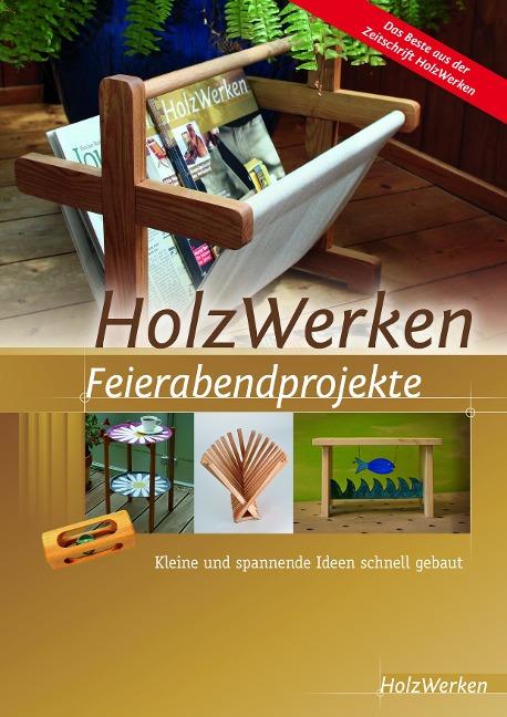 HolzWerken Feierabendprojekte -