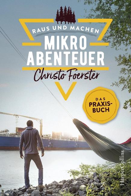 Mikroabenteuer - Das Praxisbuch - Christo Foerster
