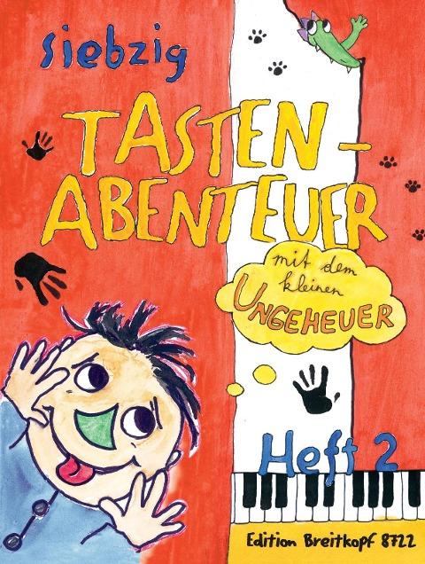 70 Tastenabenteuer mit dem kleinen Ungeheuer Heft 2 - Karin Daxböck
