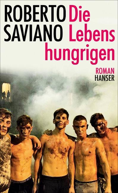 Die Lebenshungrigen - Roberto Saviano