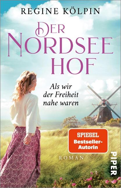 Der Nordseehof - Als wir der Freiheit nahe waren - Regine Kölpin