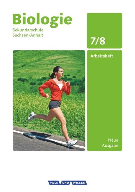 Biologie 7./8. Schuljahr. Arbeitsheft Sekundarschule Sachsen-Anhalt - Dorit Neumerkel, Berit Klöppner