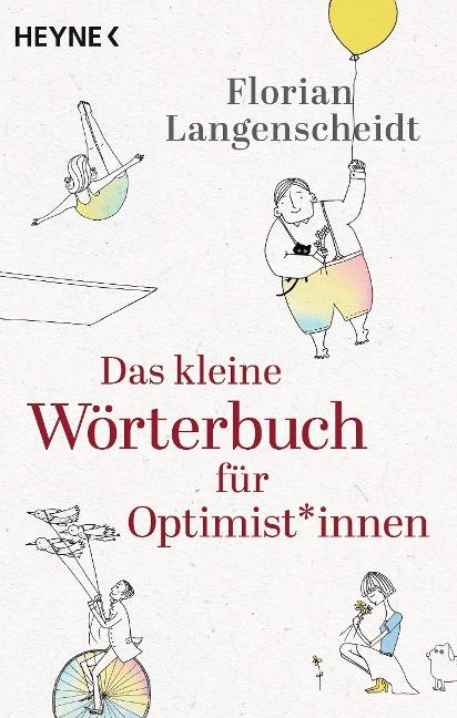 Das kleine Wörterbuch für Optimist*innen - Florian Langenscheidt