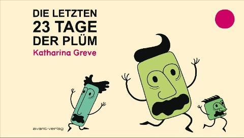 Die letzten 23 Tage der Plüm - Katharina Greve
