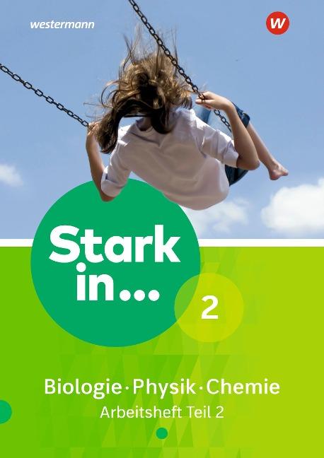 Stark in Biologie/Physik/Chemie 2. Arbeitsheft Teil 2 -