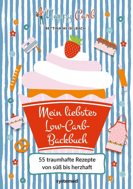 Happy Carb: Mein liebstes Low-Carb-Backbuch - Bettina Meiselbach