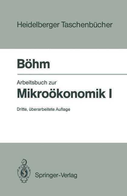 Arbeitsbuch zur Mikroökonomik I - Volker Böhm