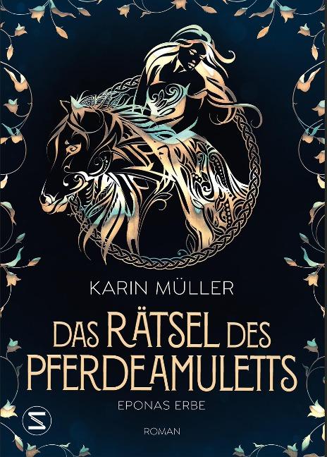 Das Rätsel des Pferdeamuletts - Eponas Erbe - Karin Müller
