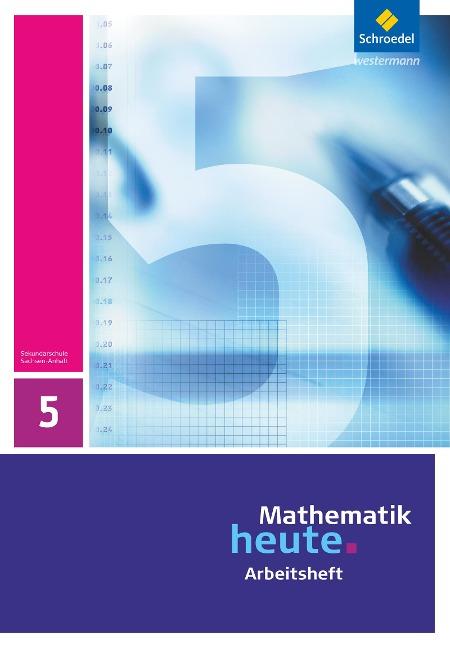 Mathematik heute 5. Arbeitsheft. Sachsen-Anhalt -