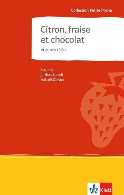 Citron, fraise et chocolat et autres récits - Kochka, Jo Hoestlandt, Mikaël Ollivier