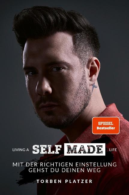 Living a Selfmade Life - Torben Platzer
