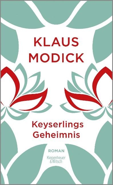 Keyserlings Geheimnis - Klaus Modick