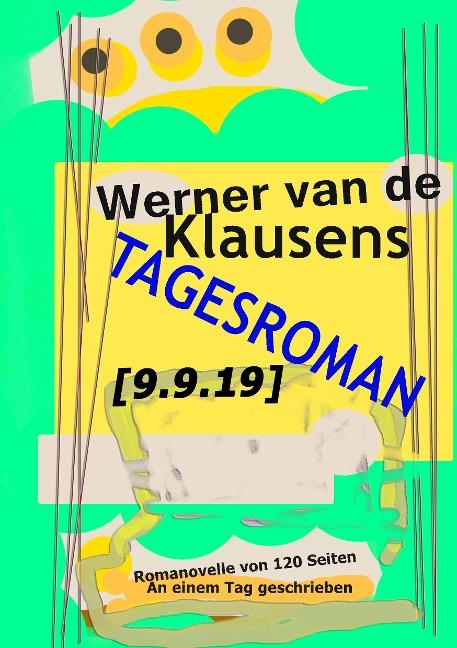Tagesroman [9.9.19] - Werner van de Klausens