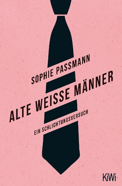 Alte weiße Männer - Sophie Passmann