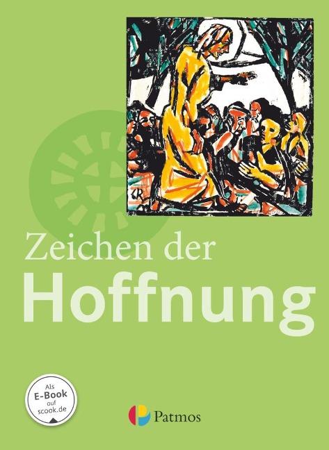 Religion Sekundarstufe I 9.-10. Schuljahr (G8 und G9) - Gymnasium - Zeichen der Hoffnung -