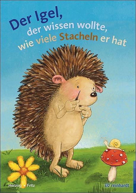 Der Igel der wissen wollte, wie viele Stacheln er hat - Moritz Herzog, Annemarie Fritz