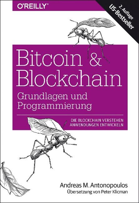 Bitcoin & Blockchain - Grundlagen und Programmierung - Andreas M. Antonopoulos