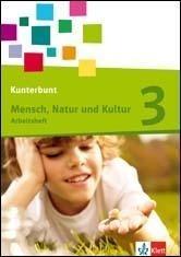 Kunterbunt Mensch, Natur und Kultur. Neubearbeitung. Arbeitsheft 3. Schuljahr. Ausgabe für Baden-Württemberg -
