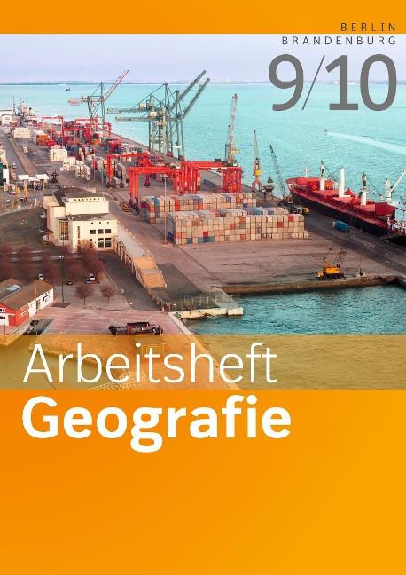 Arbeitshefte Geografie 9/10. Arbeitsheft. Berlin und Brandenburg -