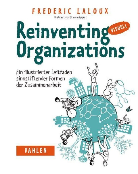 Reinventing Organizations visuell - Frederic Laloux