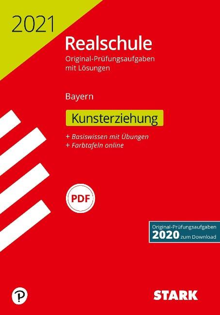 STARK Original-Prüfungen Realschule 2021 - Kunst - Bayern -