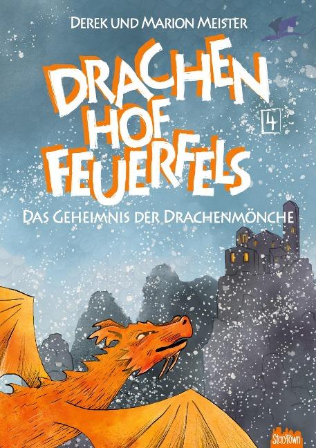 Drachenhof Feuerfels - Band 4 - Marion Meister, Derek Meister