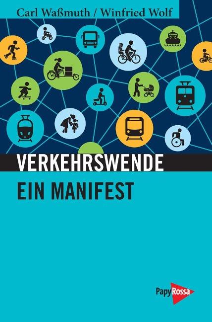 Verkehrswende - Carl Waßmuth, Winfried Wolf