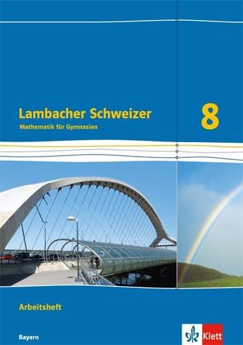 Lambacher Schweizer Mathematik 8. Ausgabe Bayern. Arbeitsheft plus Lösungsheft Klasse 8 -