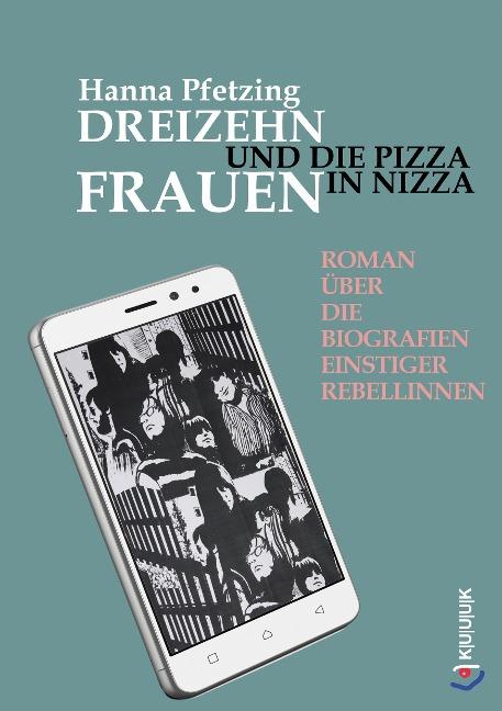 Dreizehn Frauen und die Pizza in Nizza - Hanna Pfetzing