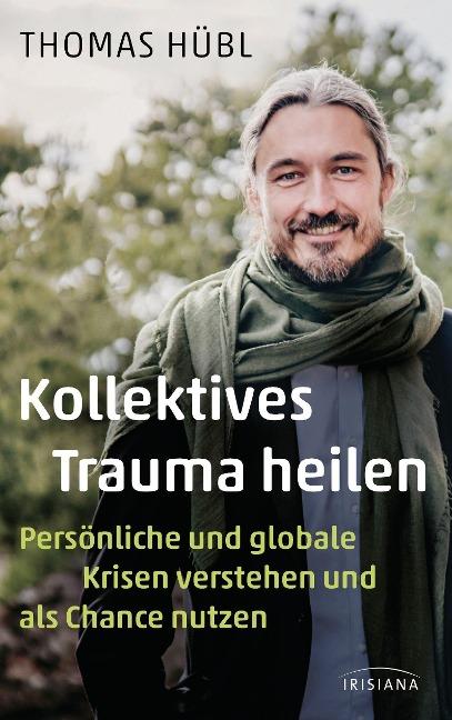 Kollektives Trauma heilen - Thomas Hübl