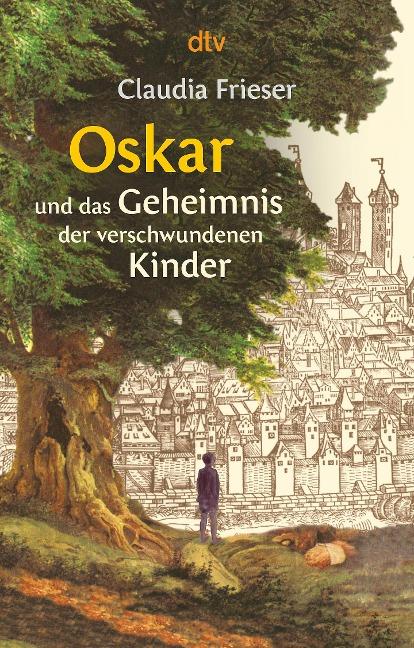 Oskar und das Geheimnis der verschwundenen Kinder - Claudia Frieser