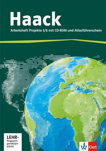 Der Haack Weltatlas für Sekundarstufe 1. Arbeitsheft Projekte 5/6 mit Atlasführerschein und Übungssoftware -