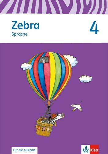 Zebra. Neubearbeitung. Arbeitsheft Sprache zur Ausleihe 4. Schuljahr. Ausgabe ab 2015 -
