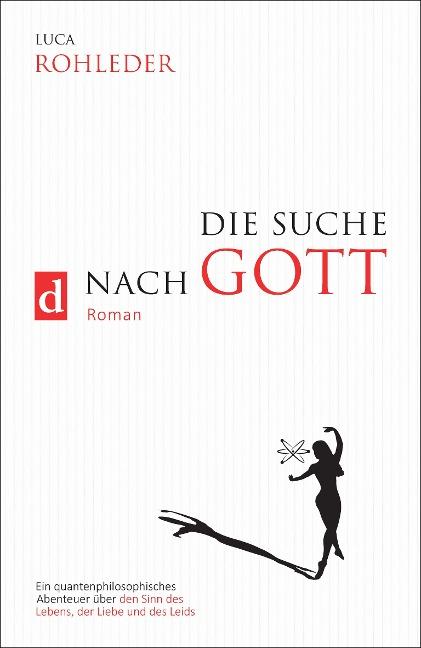 Die Suche nach Gott (Roman) - Luca Rohleder